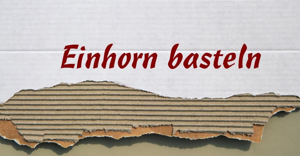 Einhorn basteln