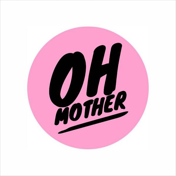 OhMother